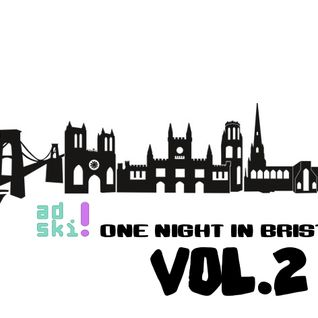 Adski - One Night In Bristol VOL.2