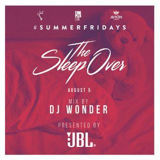 DJ Wonder - #SUMMERFRIDAYS - The SleepOver 2016