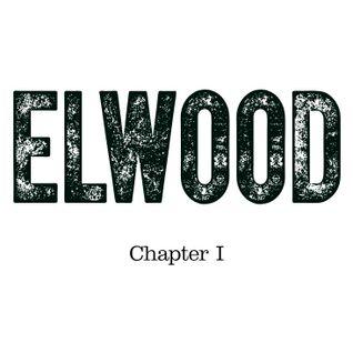 ELWOOD / Chapter I