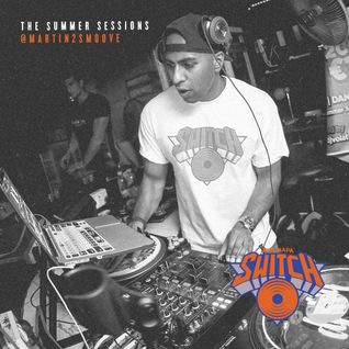 Switch   The Summer Sessions 2015   Martin 2 Smoove