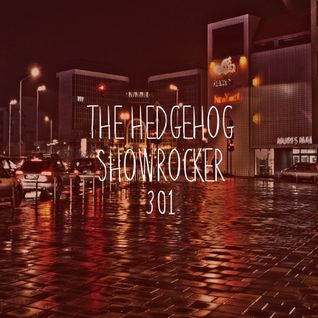 The Hedgehog - Showrocker 301 - 29.09.2016
