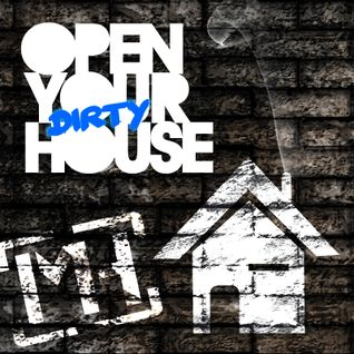 Open Your DIRTY House #1