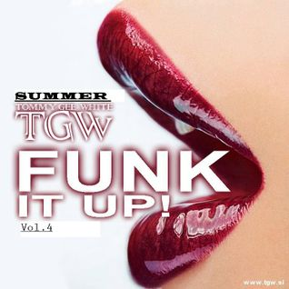 Tommy Gee White - Funk It Up! Vol.4