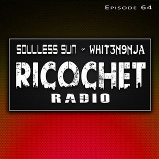 Ricochet Radio Episode 064