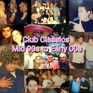 CLUB CLASSICS MID 90s TO EARLY 00s