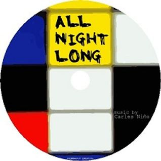 ALL NIGHT LONG mixed by Carles Niño 29/03/2012