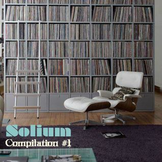 SOLIUM // Compilation #1