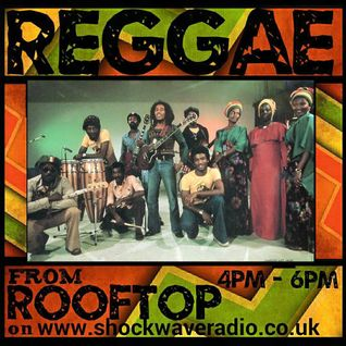 REGGAE  with  roOFTop ON shockwave radio * 13th june 2015 *2 hours