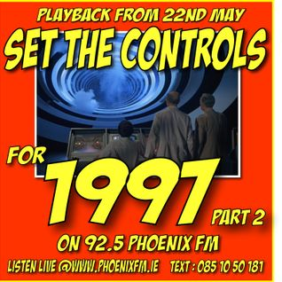 Set The Controls...for 1997 - Part Two (22/05/13)