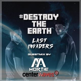 Destroy The Earth #033 (Guestmix by Mortie)