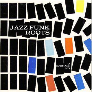 Jazz Funk Roots mixed by DJ Smash