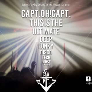 House Mix | Capt.OH!Capt. this is the ultimate deep funky disco tech house experience