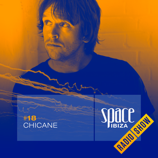 Chicane at Clandestin pres. Full On Ibiza - July 2014 - Space Ibiza Radio Show #18