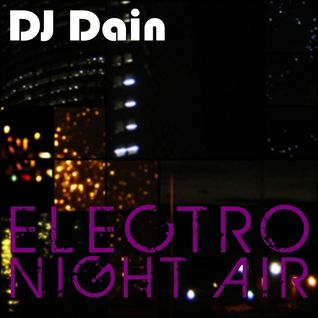DJ Dain Presents: Electro Night Air