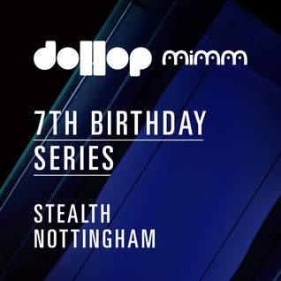 Dollop 7th Birthday Series at Stealth - mix by Epworth