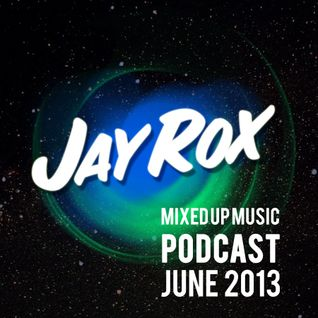 Jay Rox - Mixed up Music - June 2013