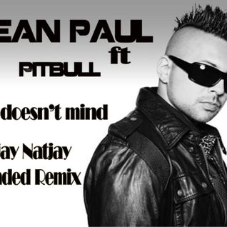 Sean Paul ft Pitbull - She Doesn't Mind Extended Remix ( Deejay Natjay)