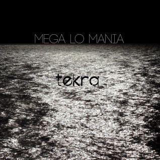 Mega Lo Mania by Tekra