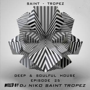 SAINT TROPEZ DEEP & SOULFUL HOUSE Episode 25. Mixed by Dj NIKO SAINT TROPEZ