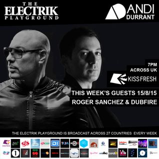 Electrik Playground 15/8/15 : Roger Sanchez & Dubfure Guest Mixes