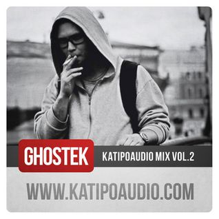 Ghostek - Katipo Audio Mix - Vol.2