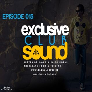 Exclusive Club Sound Podcast 015 with Álvaro Albarrán