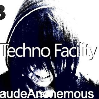 Techno Facility With KlaudeAnonemous 03-18-14 Show #008