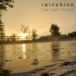 Guest mix: Rainshine by low light mixes
