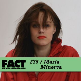 FACT Mix 275: Maria Minerva