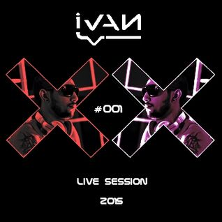 Live Session #001 By Ivan