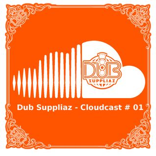 Dub Suppliaz - Cloudcast #01