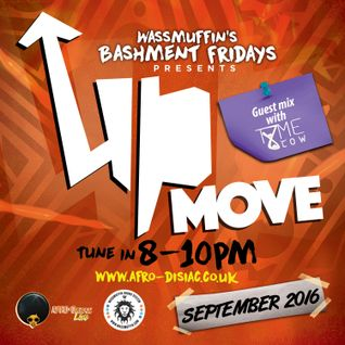 #11 Up Move - September 2016 | Sep 16th (Wassmuffin Bashment Fridays)