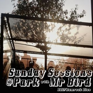 Mr Bird Presents Sunday Sessions @ Park, Lisboa