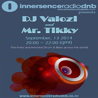 DJ Valozi and Mr. Tikky at Innersence Radio DNB - 13.09.2014
