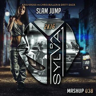 Kris Kross Vs Chris Bullen x Dirty Duck - Slam Jump (Da Sylva Mashup)