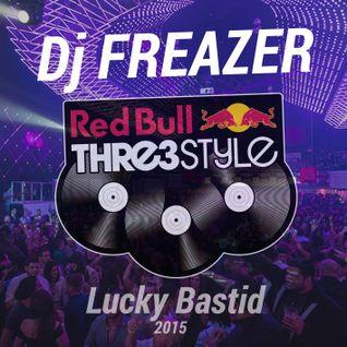 "Dj FREAZER - Red Bull Thre3Style 2015 ""Lucky Bastid"""