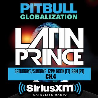 DJ LATIN PRINCE - Globalization Radio Mix - Channel 4 - SiriusXM (Sept 26, 2015)