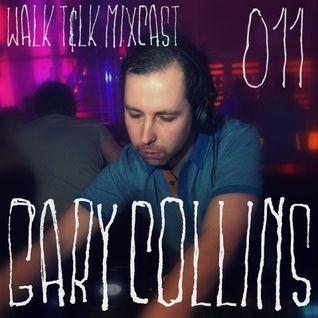 WALK T&LK Mixcast 011 | Gary Collins