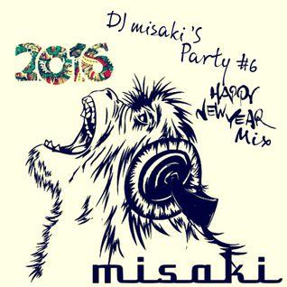 DJ misaki`S PARTY #6  (New year 2016)