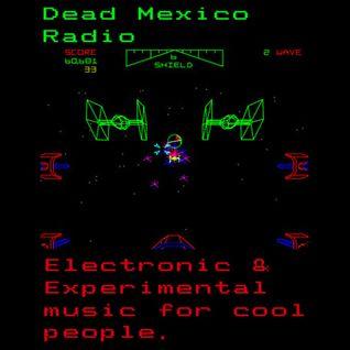 Dead Mexico Radio: Show 1