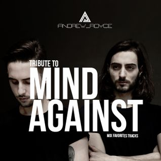 Tribute to Mind  Against (Mix favorites tracks)