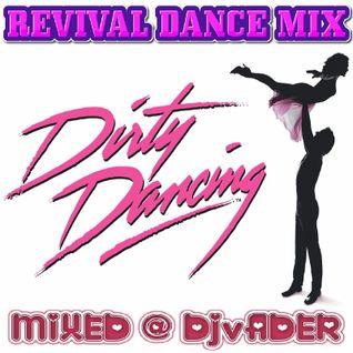 Dirty Dancing - Revival Dance Mix (Mixed @ DJvADER)