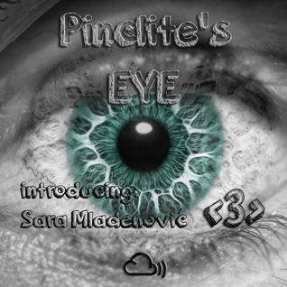 Pinclite's EYE - Session 3 (Introducing Sara Mladenovic)