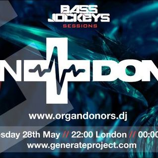 BassJockeys Sessions Show - 28.05.14 with guestmix by Organ Donors