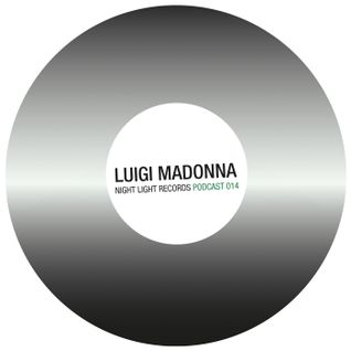 Luigi Madonna - Night Light Records Podcast 014