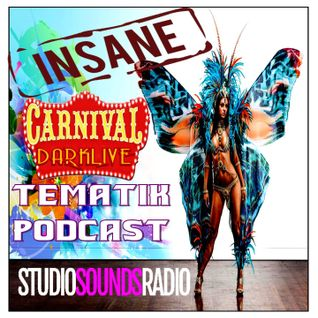 #DjDarklive and #StudiosoundsRadio - Insane Carnival at @TematikPodcast