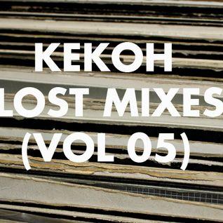 Kekoh - Lost Mixes (Vol 5)