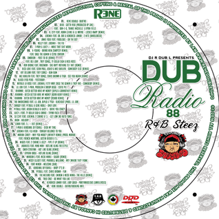 Dub Radio #88 (R&B Steez Full 80 Min Mix) Presented by Rene Double (2014)