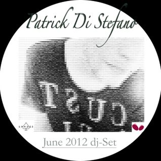 PODCAST #05 - PATRICK DI STEFANO  June 2012 - Dj-Set