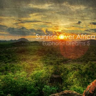 Euphoric Dreams 5ive: Sunrise Over Africa [Progressive Trance Mega Mix]